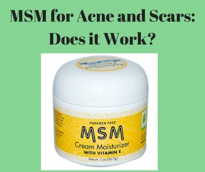MSM for Acne and Scars- Does it Work-